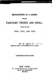 Cover of: Recollections of a journey through Tartary, Thibet, and China, during the years 1844, 1845,and 1846