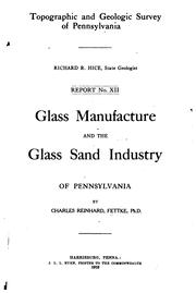 Cover of: Glass manufacture and the glass sand industry of Pennsylvania