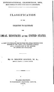 Classification of the collection to illustrate the animal resources of the United States by United States National Museum.