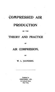 Cover of: Compressed air production | W. L. Saunders