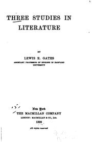 Cover of: Three studies in literature | Lewis E. Gates