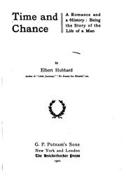 Cover of: Time and chance: a romance and a history: being the story of the life of a man