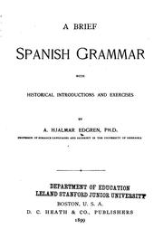 Cover of: brief Spanish grammar with historical introductions and exercises | August Hjalmar Edgren