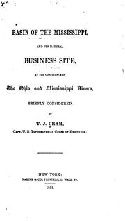 Cover of: Basin of the Mississippi, and its natural business site, at the confluence of the Ohio and Mississippi rivers, briefly considered