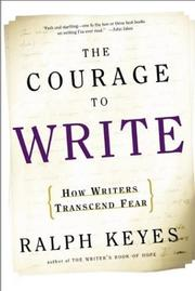 Cover of: The courage to write | Ralph Keyes