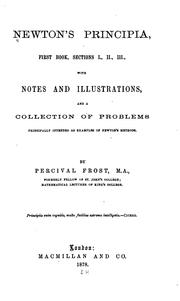 Cover of: Newton's Principia, first book, sections I., II., III: with notes and illustrations, and a collection of problems principally intended as examples of Newton's methods