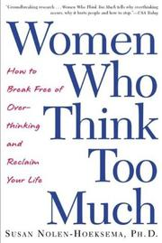 Women Who Think Too Much by Susan Nolen-Hoeksema