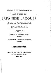 Cover of: Descriptive catalogue of art works in Japanese lacquer forming the third division of the Japanese collection in the possession of James L. Bowes, Esq., Liverpool