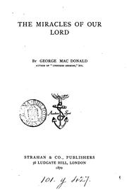 Cover of: The miracles of our Lord | George MacDonald