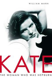 Cover of: Kate: The Woman Who Was Hepburn