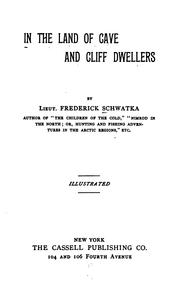 In the land of cave and cliff dwellers by Frederick Schwatka