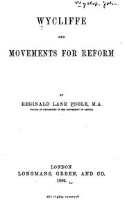 Wycliffe and movements for reform by Reginald Lane Poole