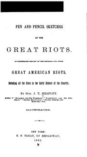 Cover of: Pen and pencil sketches of the great riots: An illustrated history of the railroad and other great American riots ; including all the riots in the early history of the country.