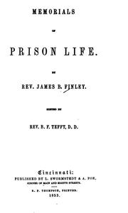 Cover of: Memorials of prison life. | James B. Finley