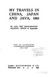 Cover of: My travels in China, Japan and Java, 1903 | Jagat-Jit Singh Raja-i-Rajgan of Kapurthala.