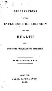 Cover of: Observations on the influence of religion upon the health and physical welfare of mankind. | Amariah Brigham