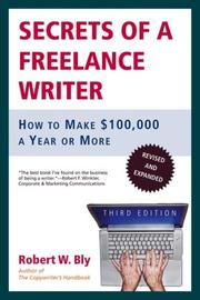 Cover of: Secrets of a freelance writer | Robert W. Bly