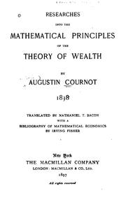 Cover of: Researches into the mathematical principles of the theory of wealth, 1838