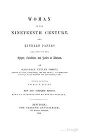 Cover of: Woman in the nineteenth century, and kindred papers relating to the sphere, condition and duties, of woman