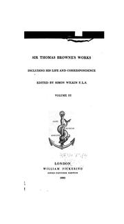 Cover of: Sir Thomas Browne's works, including his life and correspondence