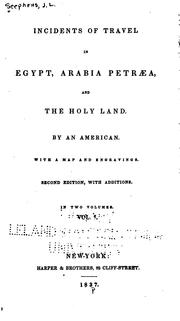 Cover of: Incidents of travel in Egypt, Arabia Petraea, and the Holy Land