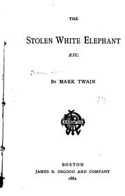 Cover of: The stolen white elephant, etc