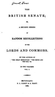 Cover of: British senate; or, A second series of Random recollections of the Lords and Commons. | Grant, James