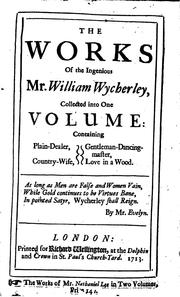 Cover of: Works; containing Plain-dealer, Country-wife, Gentleman-dancing-master [and] Love in a wood