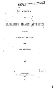 Cover of: In memory of Elizabeth Haven Appleton is printed this selection from her lectures. | Appleton, Elizabeth Haven