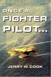 Cover of: Once A Fighter Pilot | Jerry W. Cook