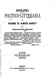Cover of: Biographia politico-litteraria do visconde de Almeida Garrett | Domingos Manuel Fernandes
