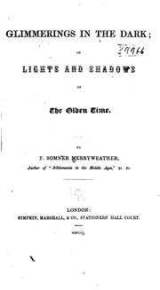 Cover of: Glimmerings in the dark: or Lights and shadows of the olden time.