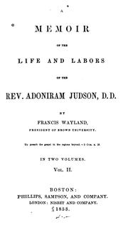 Cover of: A memoir of the life and labors of the Rev. Adoniram Judson. D.D
