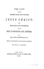 Cover of: The life of Our Blessed Lord and Saviour Jesus Christ | John Fleetwood