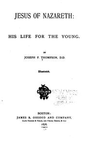 Cover of: Jesus of Nazareth: his life for the young.