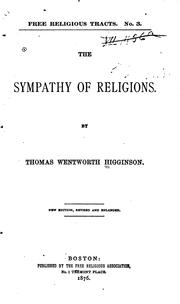 Cover of: The sympathy of religions: an address, delivered at Horticultural Hall, Boston, February 6, 1870.