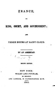 Cover of: France, its king, court, and government | Lewis Cass