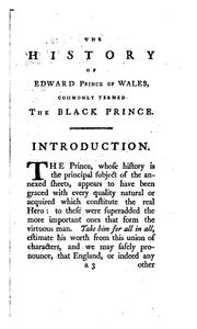 Cover of: The history of Edward Prince of Wales, commonly termed the Black Prince, eldest son of King Edward the Third