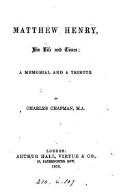 Matthew Henry, his life and times by Chapman, Charles.