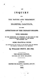 Cover of: inquiry into the nature and treatment of diabetes, calculus, and other affections of the urinary organs | William Prout
