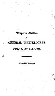 Cover of: Trial of Lieutenant General John Whitelocke, commander in chief of the expedition against Buenos Ayres