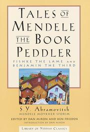 Cover of: Tales of Mendele the Book Peddler: Fishke the Lame and Benjamin the Third
