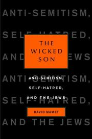 Cover of: The wicked son: anti-Semitism, self-hatred, and the Jews