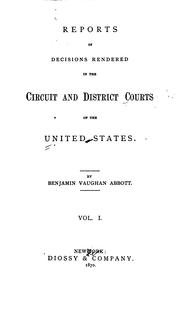 Cover of: Reports of decisions rendered in the Circuit and District Courts of the United States. | United States. Circuit Courts.
