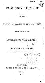 Cover of: Expository lectures on the principal passages of the Scriptures which relate to the doctrine of the Trinity