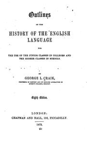 Cover of: Outlines of the history of the English language for the use of the junior classes in colleges and the higher classes in schools