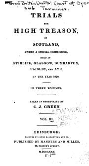 Cover of: Trials for high treason, in Scotland | Scotland. Courts of Oyer and Terminer and General Gaol Delivery.