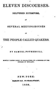 Cover of: Eleven discourses, delivered extempore, at several meeting-houses of the people called Quakers