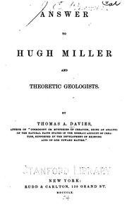 Cover of: Answer to Hugh Miller and theoretic geologists. | Thomas Alfred Davies