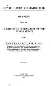 Cover of: Hetch Hetchy Reservoir Site: Hearing Before the Committee on Public Lands, United States Senate ...